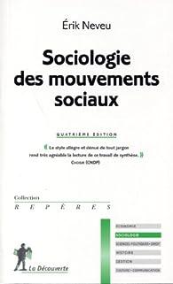 Sociologie des mouvements sociaux par Erik Neveu