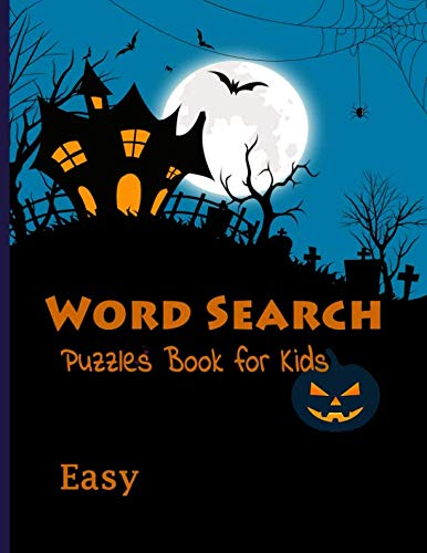 Word Search Puzzles Book for Kids Easy: Large-Print Easy Games Happy Halloween Word Search Puzzles -