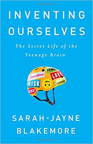 For Teenage Brains Importance Of >> Inventing Ourselves The Secret Life Of The Teenage Brain