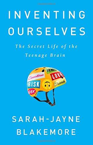 Inventing Ourselves: The Secret Life of the Teenage Brain cover
