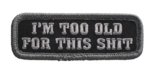 - I'm Too Old For This Shit Patch (Urban)