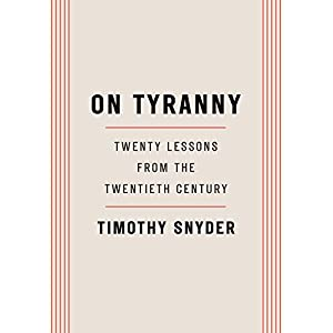 Ratings and reviews for On Tyranny: Twenty Lessons from the Twentieth Century