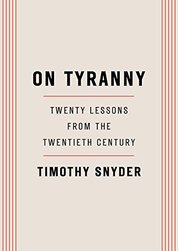 On Tyranny: Twenty Lessons from the Twentieth Century by [Snyder, Timothy]