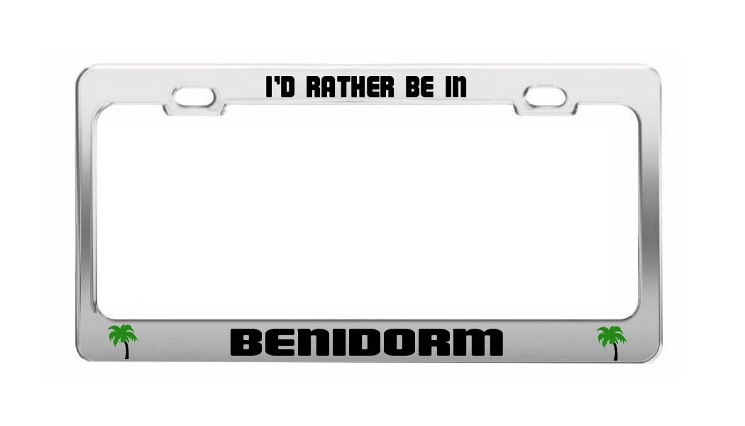 ID RATHER BE IN BENIDORM Spain Shore Coast License Plate Frame Auto Tag Holder