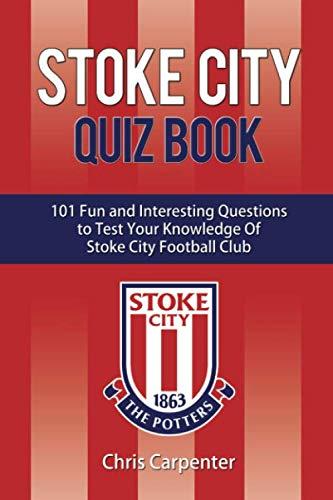 Stoke City Quiz Book