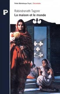 La maison et le monde, Tagore, Rabindranath (1861-1941)