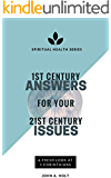 1st Century Answers for Your 21st Century Issues: A Fresh Look at 1 Corinthians (Spiritual Life Series)
