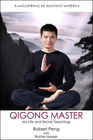 Qigong Master (Qigong Master, My Life and Secret Teachings)