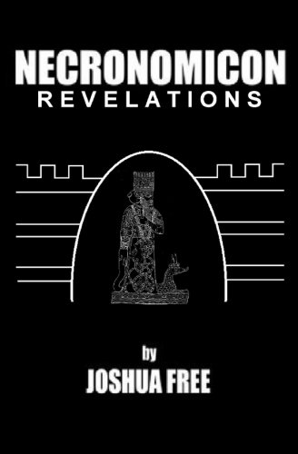 Necronomicon Revelations: H. P. Lovecraft, Kenneth Grant, Aleister Crowley, Nine Gates of the Kingdom of Shadows & Simon Necronomicon: An Anunnaki Conspiracy