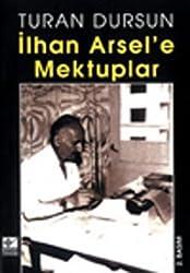 Ilhan Arsel'e mektuplar (Turkish Edition)