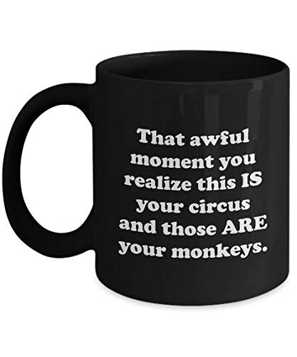Your Circus Your Monkeys Funny Mug Gift for Teacher Teachers Students Teaching Student Elementary High School Professor Gifts Present Sarcastic Coffee Cup -