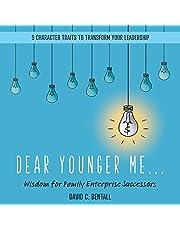 Dear Younger Me: Wisdom for Family Enterprise Successors