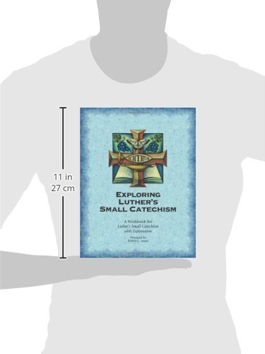 Exploring Luthers Small Catechism Esv Robert C Sauer