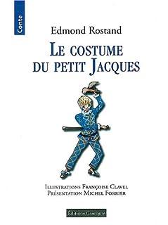 Le costume du petit Jacques, Rostand, Edmond