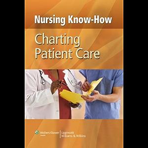 Nursing Know-How: Charting Patient Care (NurseNotes)