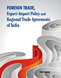 Foreign Trade, Export-Import Policy and Regional Trade Agreements of India, Vibha Mathur, 8177083112