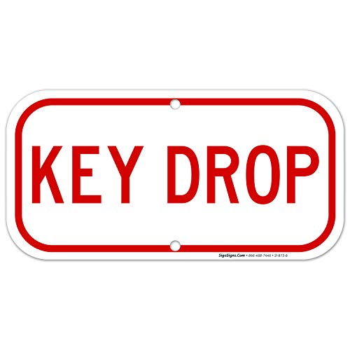 Key Drop Sign, 6x12 Rust Free Aluminum, Weather/Fade Resistant, Easy Mounting, Indoor/Outdoor Use, Made in USA by SIGO SIGNS