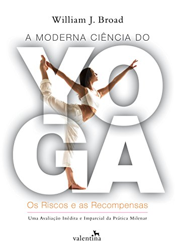 A moderna ciência do Yoga: Os Riscos e as Recompensas