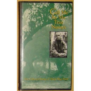 Call Me by My True Names: The Collected Poems of Thich Nhat Hanh, Nhat Hanh, Thich