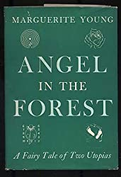 Angel in the forest,: A fairy tale of two Utopias