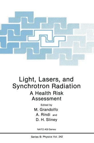 Light, Lasers, and Synchrotron Radiation: A Health Risk Assessment (Nato Science Series B:)