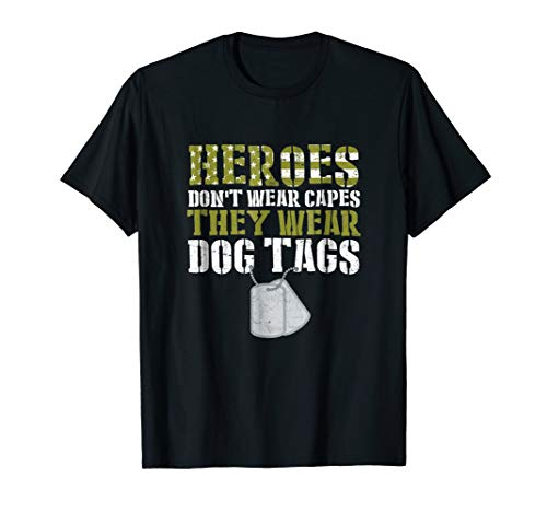 Military Veteran Gift Heroes Don't Wear Capes T-shirt Gift