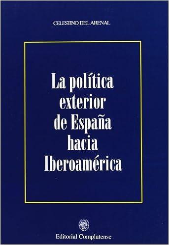 Política exterior de España hacia Iberoamérica sin colección ...