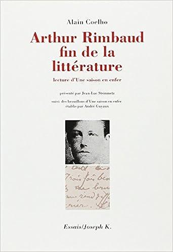 Arthur Rimbaud Fin De La Littérature Lecture Dune Saison