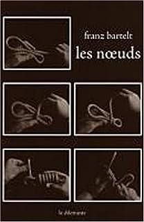 Les noeuds, Bartelt, Franz