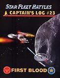 img - for Captain's Log #23 First Blood (Star Fleet Battles, 23) book / textbook / text book