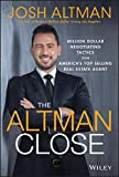 img - for The Altman Close: Million-Dollar Negotiating Tactics from America's Top-Selling Real Estate Agent book / textbook / text book