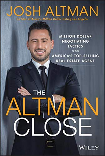 The Altman Close  Million Dollar Negotiating Tactics From America's Top Selling Real Estate Agent