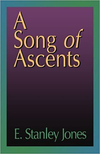 Book A Song of Ascents: A Spiritual Autobiography by E. Stanley Jones (1968-12-01)
