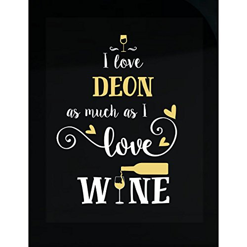 I Love Deon As Much As I Love Wine Gift For Her - Sticker