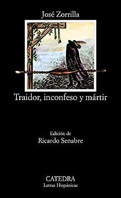 Traidor, inconfeso y mártir (Letras Hispánicas): Amazon.es ...
