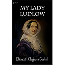 My Lady Ludlow (new edition with annotated)