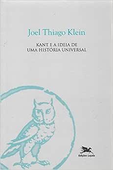 Kant e a ideia de uma história universal nos limites da razão