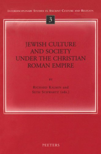 Jewish Culture and Society under the Christian Roman Empire (Interdisciplinary Studies in Ancient Culture and Religion)