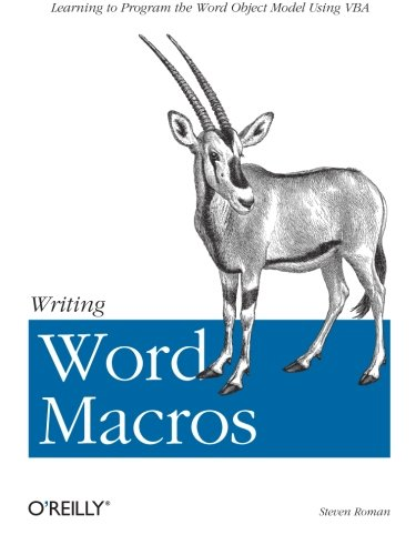 Writing Word Macros: An Introduction to Programming Word using VBA by Steven A Roman Ronald Petrusha
