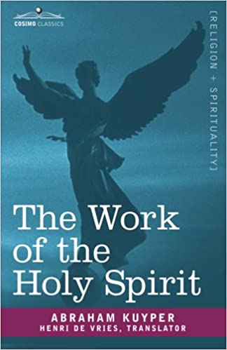 The work of the holy spirit cosimo classics abraham kuyper the work of the holy spirit cosimo classics abraham kuyper henri de vries benjamin b warfield 9781602068384 amazon books thecheapjerseys Gallery