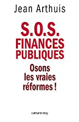 S.O.S. Finances publiques: Osons les vraies réformes !
