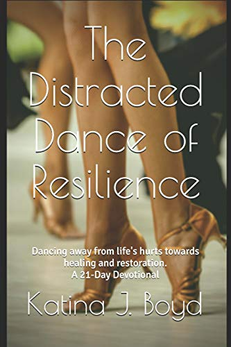 Pdf Christian Books The Distracted Dance of Resilience: Dancing away from life's hurts towards healing and restoration.
