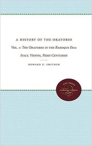A History of the Oratorio: Vol. 1: The Oratorio in the Baroque Era: Italy, Vienna, Paris