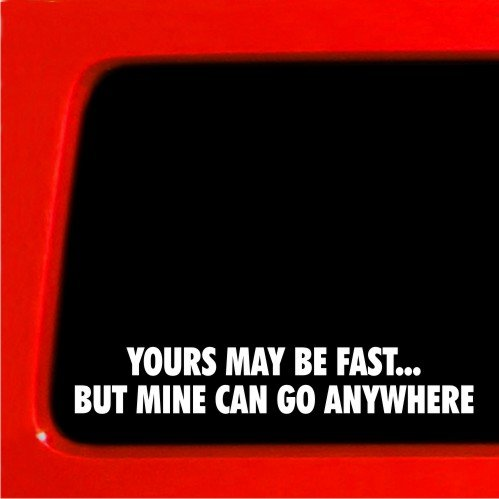 Yours may be fast but mine can go anywhere diesel sticker for jeep 4x4 funny car vinyl mud (Mud Decal)