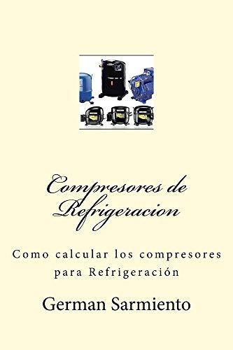 compresores-de-refrigeracion-como-calcular-compresores-spanish-edition