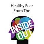 Healthy Fear from the Inside Out | Rick McDaniel