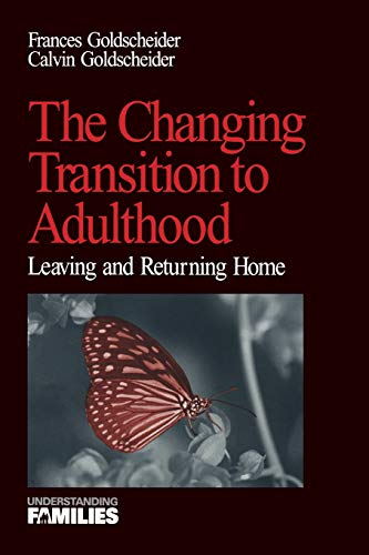 The Changing Transition to Adulthood: Leaving and Returning Home (Understanding Families series)