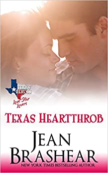 Texas Heartthrob: Lone Star Lovers Book 1 (Texas Heroes 19) by [Brashear, Jean]