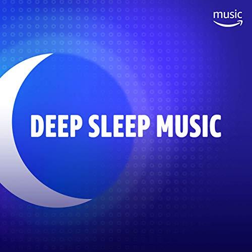 - Deep Sleep Music
