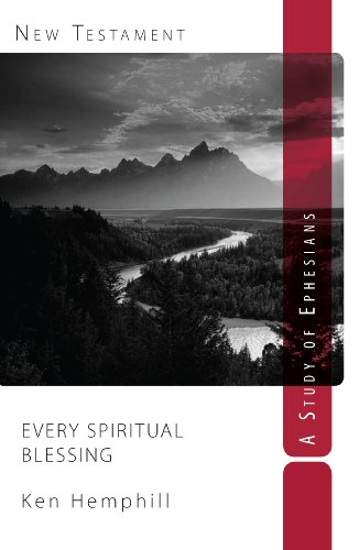 Every Spiritual Blessing - A Study of Ephesians: Every Spiritual Blessing (Nondisposable Curriculum Book 6)